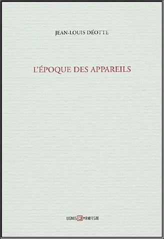 Jean-Louis Déotte - L'époque des appareils
