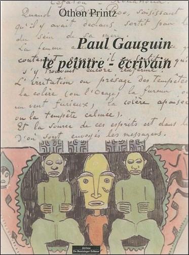 Othon Printz - GAUGUIN PEINTRE ECRIVAIN