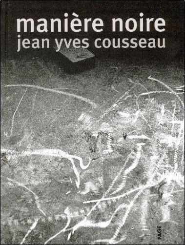 Jean-Yves Cousseau - Manière noire