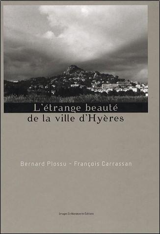 Bernard Plossu - L'étrange beauté de la ville d'Hyères