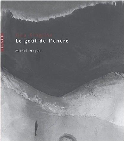 Michel Draguet - Gao Xingjian : Le Goût de l'encre