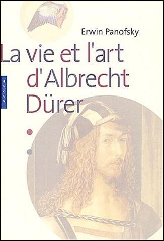 E. Panofsky - La Vie et l'Art d'Albrecht Dürer