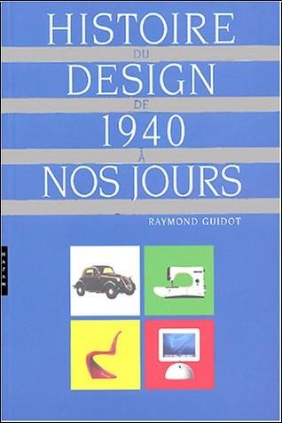 Raymond Guidot - Histoire du design de 1940 à nos jours