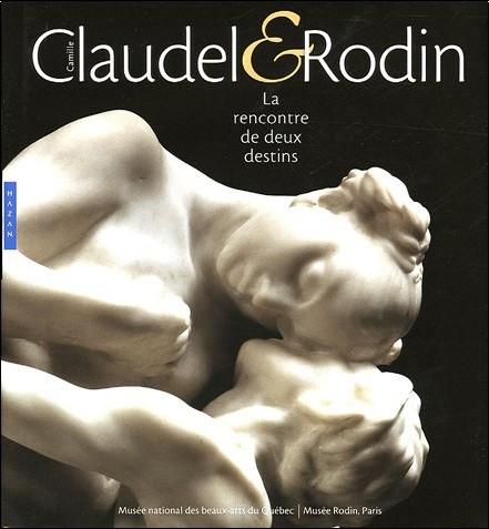 Antoinette Lenormand-Romain - Camille Claudel & Rodin : La rencontre de deux destins