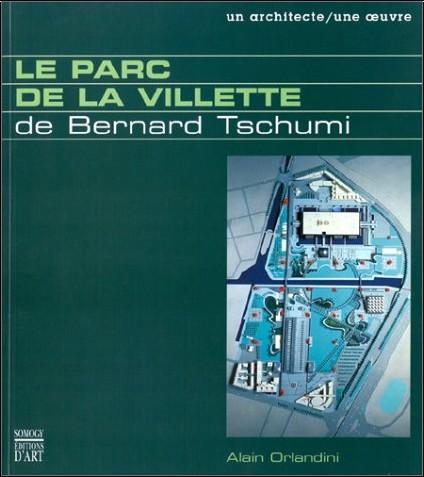 Alain Orlandini - Le Parc de la Villette de Bernard Tschumi