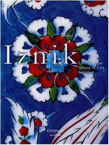 Walter-B Denny - Iznik : La céramique turque et l'art ottoman