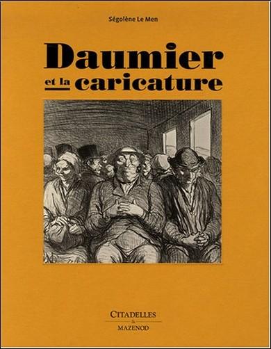 Ségolène Le Men - Daumier et la caricature