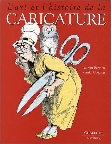 L 39 art et l 39 histoire de la caricature laurent baridon livres - Histoire de la sculpture ...