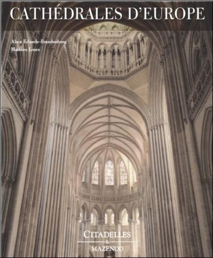 Alain Erlande-Brandenburg - Cathédrales d'Europe
