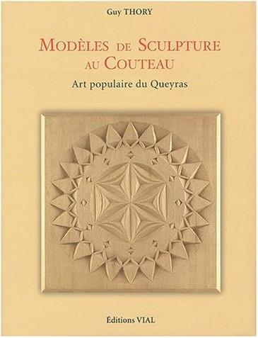 Guy Thory - Modèles de sculpture au couteau : Art populaire du Queyras