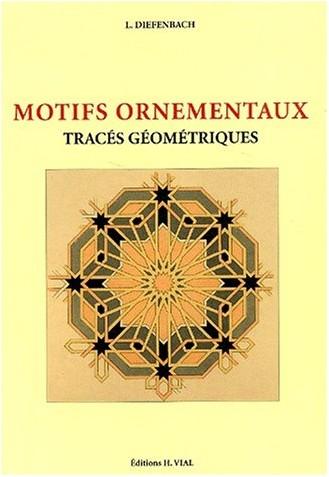L Diefenbach - Motifs ornementaux. Tracés géométriques