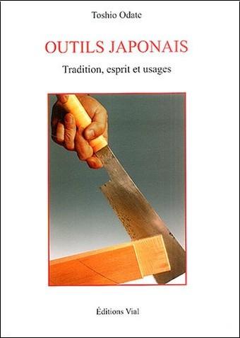 Toshio Odate - Outils japonais : Tradition, esprit et usages