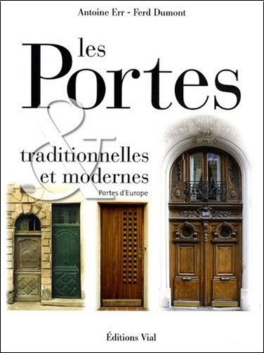 Antoine ERR - Les portes traditionnelles et modernes. Portes d'Europe