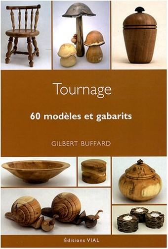 Gilbert Buffard - Tournage : 60 modèles et gabarits