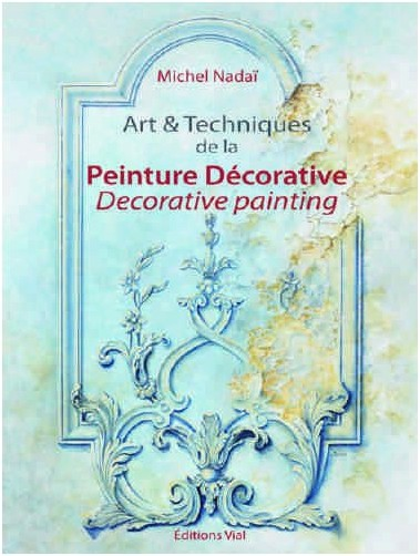 Michel Nadaï - Art & techniques de la peinture décorative