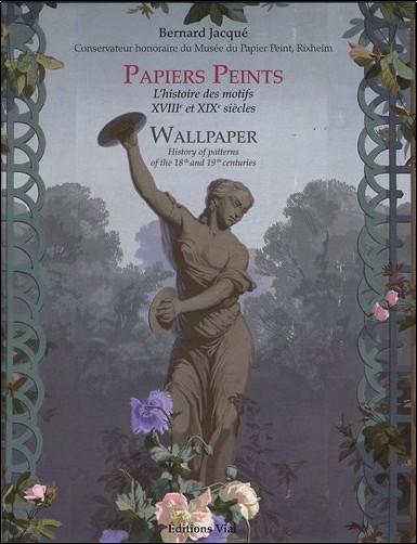 Bernard Jacqué - Le Musée du Papier Peint - Papiers peints : L'histoire des motifs
