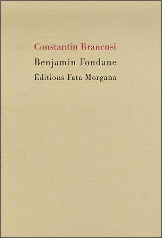 Benjamin Fondane - Constantin Brancusi