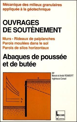 Maarcel Reimbert - Ouvrages de soutènement: Murs, rideaux de palplanches, parois moulées dans le sol, parois de silos horizontaux : abaques de poussée et butée
