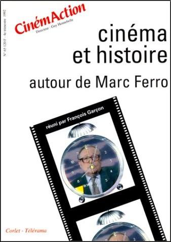 François Garçon - Cinéma et histoire : autour de Marc Ferro