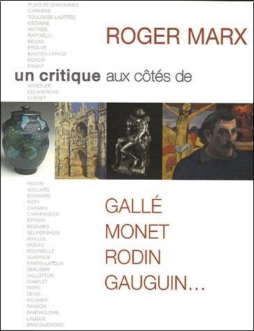 Denis Kilian - Roger Marx : Un critique aux côtés de Gallé, Monet, Rodin, Gauguin...