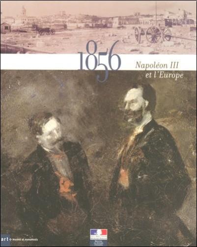 Collectif - Napoleon III et Europe Paris 1856
