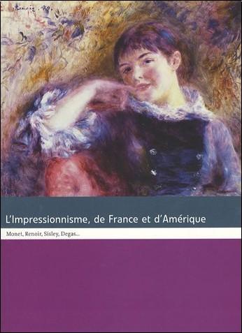 Sylvain Amic - L'Impressionnisme, de France et d'Amérique : Monet, Renoir, Sisley, Degas...