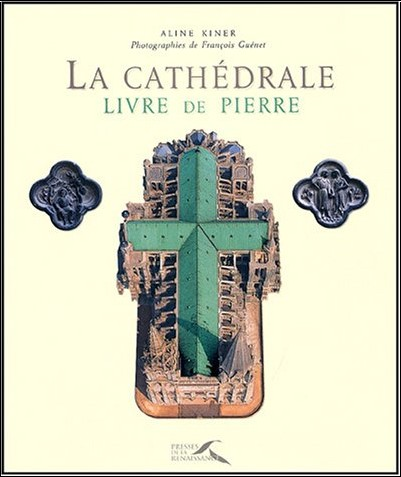 Aline Kiner - La cathédrale : Livre de pierre
