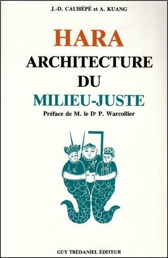 Jean-Daniel Cauhépé - Hara : Architecture du milieu-juste
