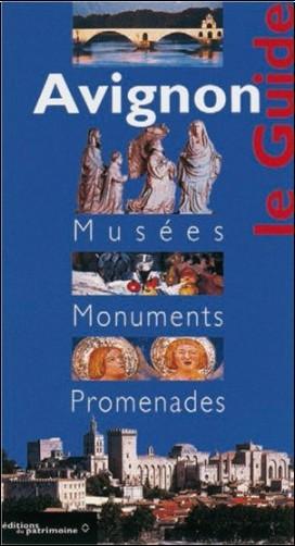 Dominique Vingtain - Avignon : guide des musées et des monuments