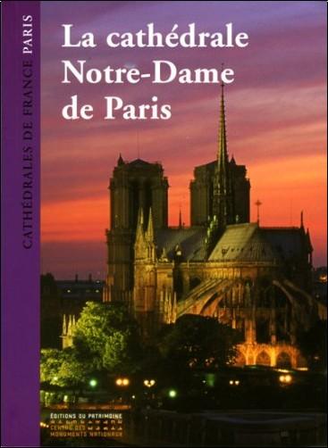 Thierry Crépin-Leblond - La cathédrale Notre-Dame de Paris