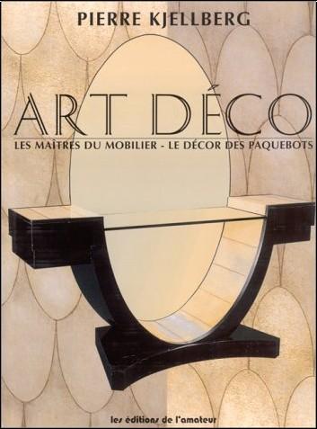 Pierre Kjellberg - Art Déco : Les Maîtres du mobilier - Le Décor des paquebots