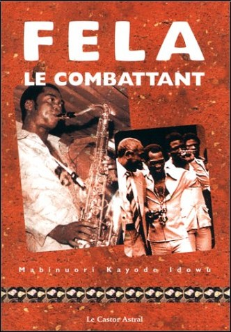 Mabinuori Kayode Idowu - Fela le combattant