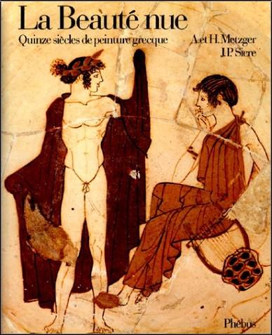 Anne Metzger - La Beauté Nue. Quinze siècles de peinture grecque