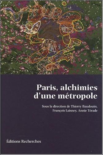 Thierry Baudouin - Paris, Alchimies d'une Metropole