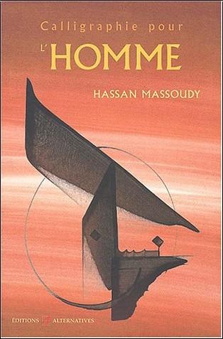 Hassan Massoudy - Calligraphie pour l'homme