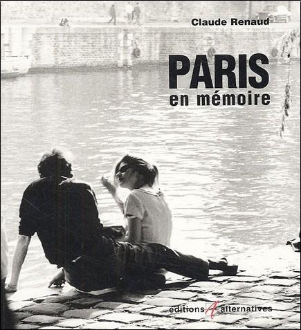Claude Renaud - Paris en mémoire : Edition bilingue français-anglais