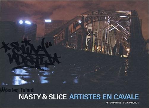 Gautier Bischoff - Nasty & Slice : Artistes en cavale
