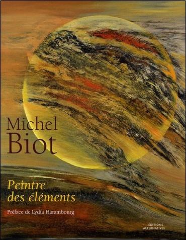 Anne Tiddis - Michel Biot : Peintre des éléments