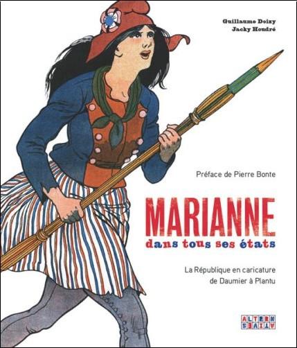 Guillaume Doizy - Marianne dans tous ses états : La République en caricature de Daumier à Plantu