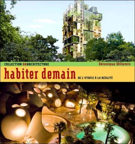 Véronique Willemin - Habiter demain : De l'utopie à la réalité