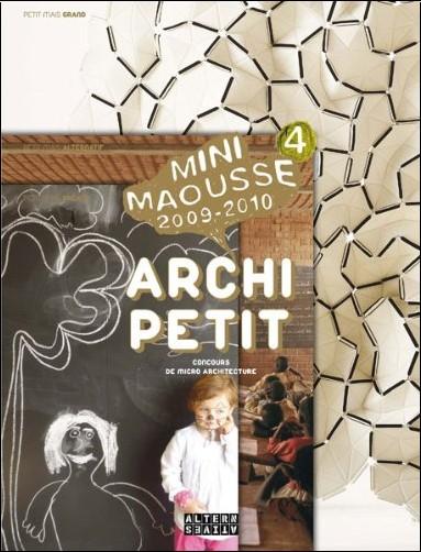 Fiona Meadows - Archi Petit : Concours de micro architecture Mini Maousse 2009-2010