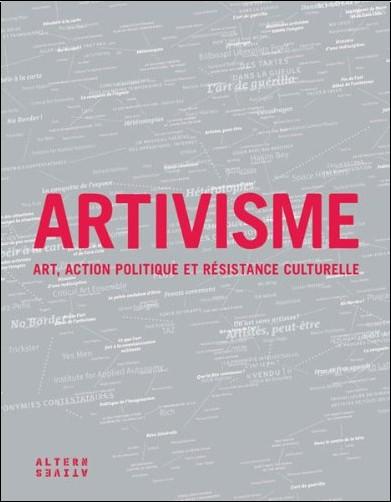 Stéphanie Lemoine - Artivisme : Art, action politique et résistance culturelle