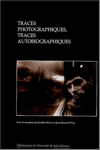 Danièle Méaux - Traces photographiques, traces autobiographiques