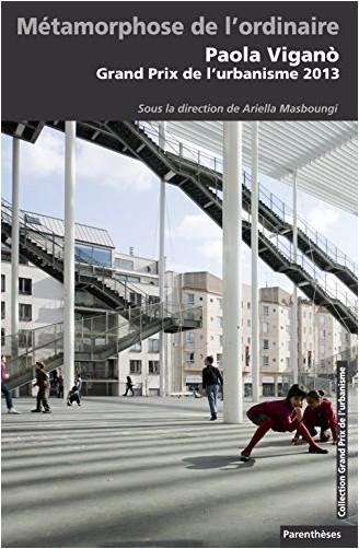 Ariella Masboungi - Métamorphose de l'Ordinaire - Paola Vigano