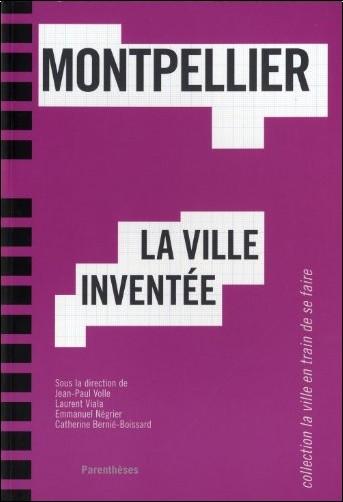 Jean-Paul Volle - Montpellier, la ville inventée