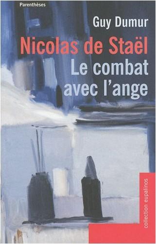 Guy Dumur - Nicolas de Staël - Le Combat avec l'ange