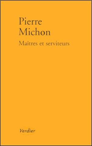 Pierre Michon - Maîtres et serviteurs