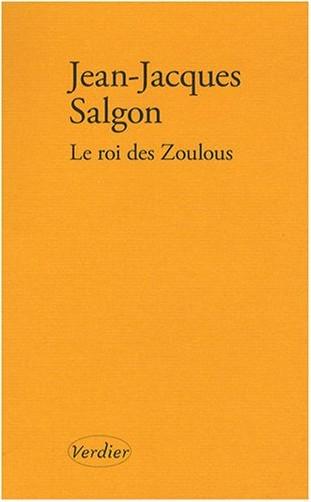 Jean-Jacques Salgon - Le roi des Zoulous