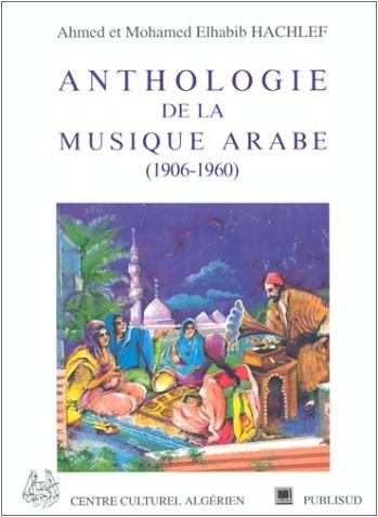 Ahmed Hachlef - Anthologie de la musique arabe, 1906-1960