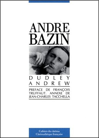 Andrew Dudley - André Bazin